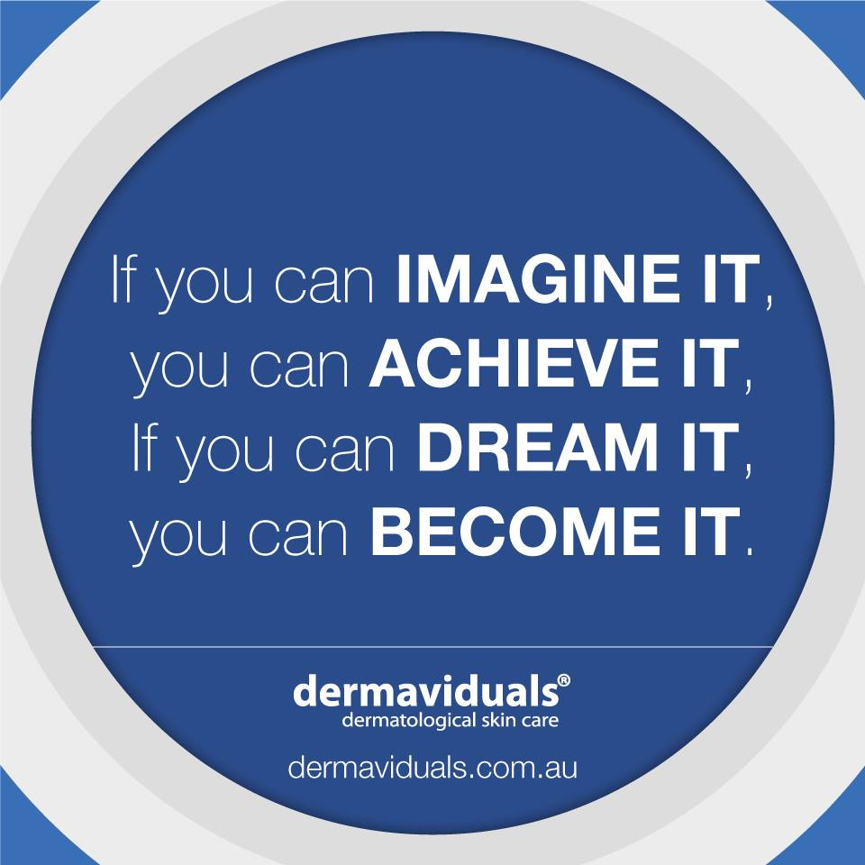 Dreaming is the first step to actually achieving